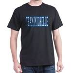 TEAM MICHELLE T-Shirt