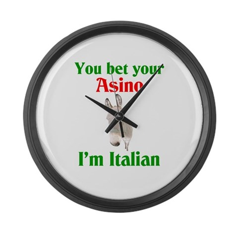 You bet your asino  Italian Large Wall Clock by CafePress