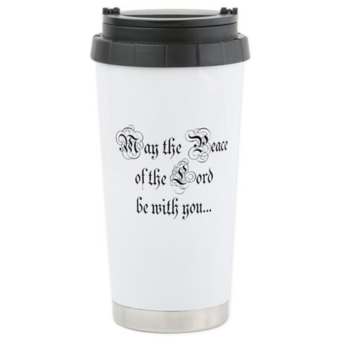 ...and also with you.  Religion Ceramic Travel Mug by CafePress