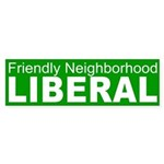 Friendly Neighborhood Liberal bumper sticker