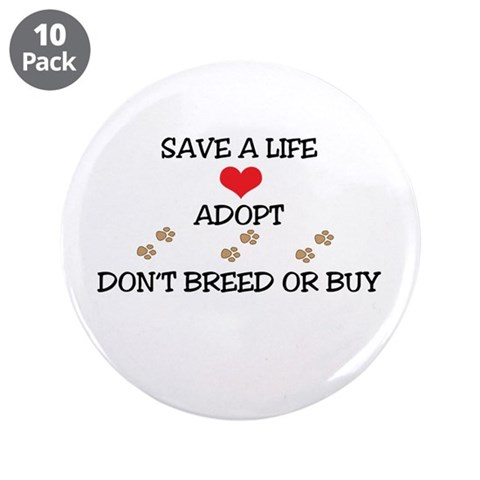 Adopt a Pet  Pets 3.5 Button 10 pack by CafePress