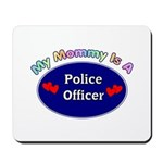 My Police Mommy Mousepad