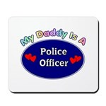 My Police Daddy Mousepad