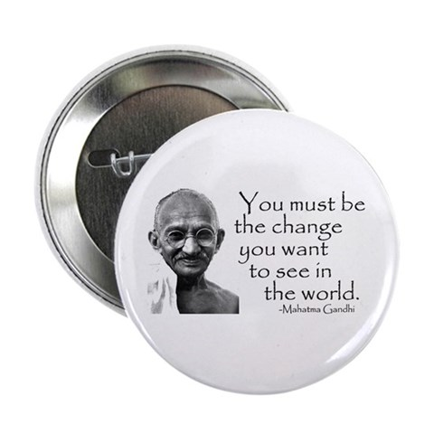 - Be the change... Button Religion 2.25 Button by CafePress