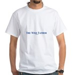 The Wise Father White T-Shirt