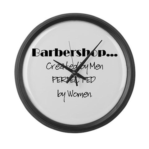 Barbershop...created by men,  Music Large Wall Clock by CafePress