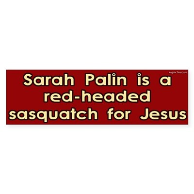 Sarah Palin red headed sasquatch for Jesus