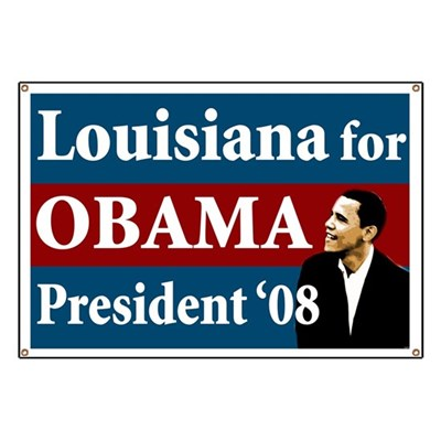 Show this Obama campaign banner in your neighborhood to show that Louisiana supports Barack Obama for President in 2008.