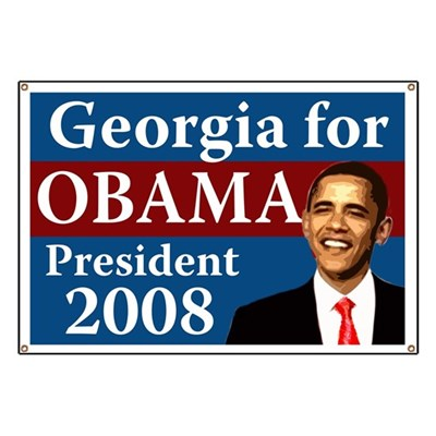 Georgia Democrats show support for Barack Obama for President in 2008 with this banner to hang in a window or take to a political rally.