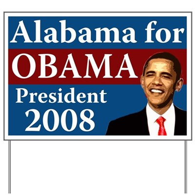 Put this lawn sign out in front of your house to let everyone in your neighborhood know that Alabama is turning away from the GOP record of failure and toward Barack Obama.
