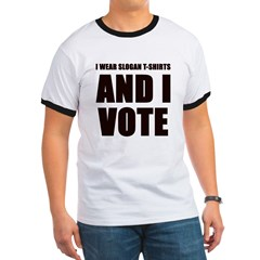 I wear slogan t-shirts and I vote