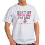 DontLetCancerSteal2ndBase Light T-Shirt