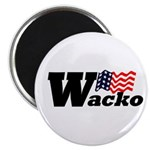 W: Wacko (Anti-Bush Round Magnet)