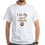 I LOVE MY DOG! T-Shirt