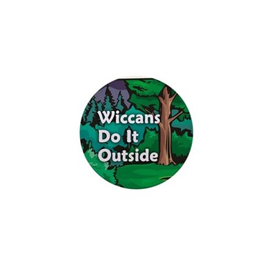 Wiccans Do It Outside Mini 1 Button