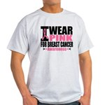 I Wear Pink Light T-Shirt