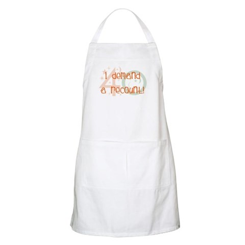 40th birthday demand a recount BBQ  Funny Apron by CafePress