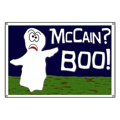 John McCain? Boo! There you have it, a ghostly political opinion from the beyond. Have a politically happy Halloween with this ghost banner.