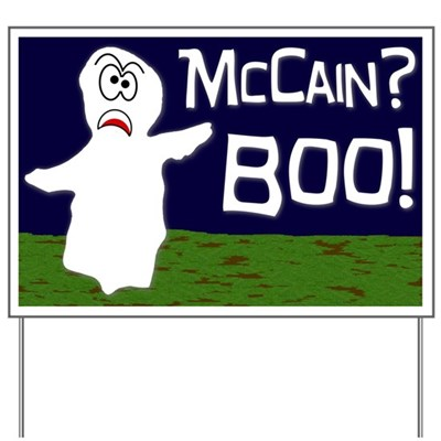 John McCain? Boo! There you have it, a ghostly political opinion from the beyond. Have a politically happy Halloween with this ghost lawn sign.