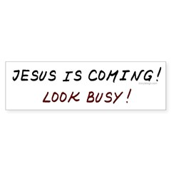 Jesus is coming! Look busy! Sticker (Bumper)
