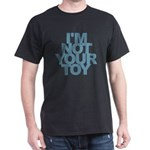 I'm Not Your Toy T-Shirt