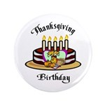 "Thanksgiving Birthday 3.5"" Button"