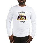 Thanksgiving Birthday Long Sleeve T-Shirt