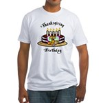 Thanksgiving Birthday Fitted T-Shirt