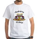 Thanksgiving Birthday White T-Shirt