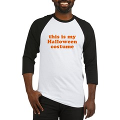 This is my Halloween costume Baseball Jersey