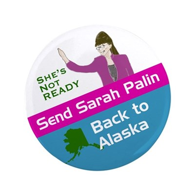 Send Palin Back to Alaska Extra Big Button