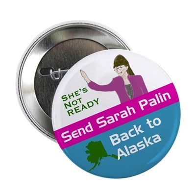 Send Sarah Palin Back to Alaska Button