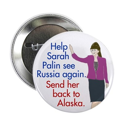Help Sarah Palin See Russia Again Button