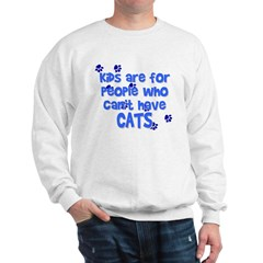 Can't Have Cats Sweatshirt