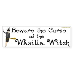 Beware the Curse of the Wasilla Witch Sarah Palin Bumper Sticker