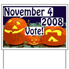 Jack O'Lanterns in the Pumpkin Patch Say Vote November 4, 2008 (Lawn Sign)