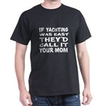 If Yachting Sports Designs T-Shirt