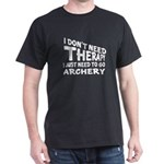 I Just Need To Go Archery T-Shirt