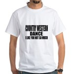 Country Western Dance I Lik Shirt
