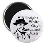 Uptight White Guys Against Bush magnet
