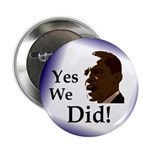 "Yes We Did! 2.25"" Button"