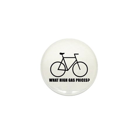 'What high gas prices?' cycling Mini Button 10 Cycling Mini Button 10 pack by CafePress