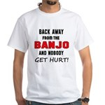 Back away from the Banjo an Shirt