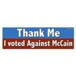 Thank Me. I Voted Against McCain bumper sticker