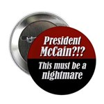 President McCain?!? This must be a nightmare pin