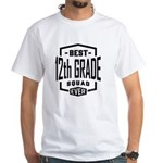 Best 12th Grade Squad Ever T-Shirt