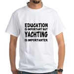 Yachting Is Importanter Shirt