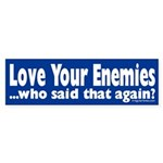 Love Your Enemies (bumper sticker)