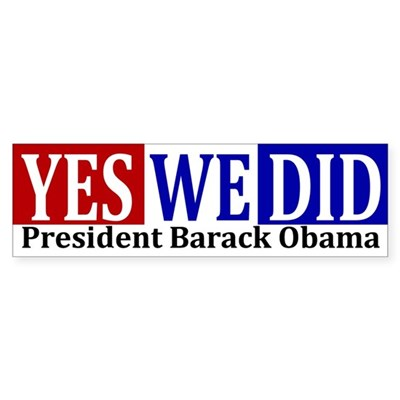 Yes We Did! Victory Bumper Sticker
