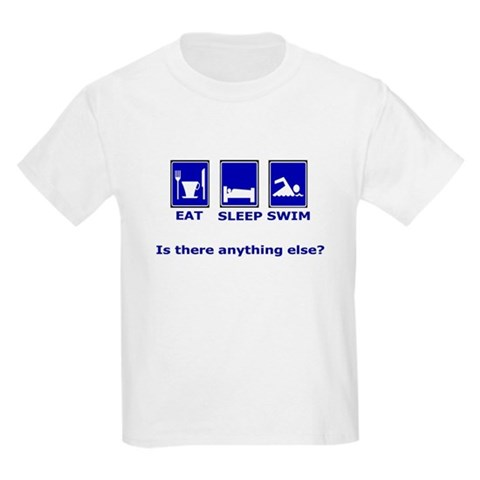 Eat Sleep Swim is there anyth Kids T-Shirt Sports Kids Light T-Shirt by CafePress